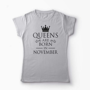Tricou Kings Queens Are Born in November - Femei-Gri