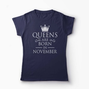 Tricou Kings Queens Are Born in November - Femei-Bleumarin