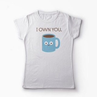 Tricou Cafea - I Own You