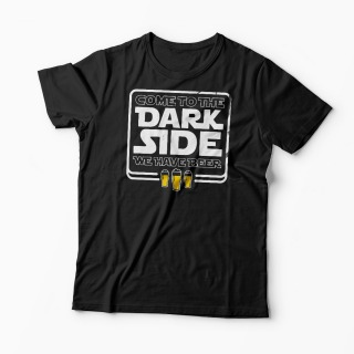 Tricou Come To The Dark Side We Have Beer