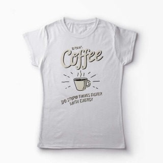 Tricou Drink Coffee