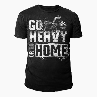 Tricou Go Heavy Or Go Home