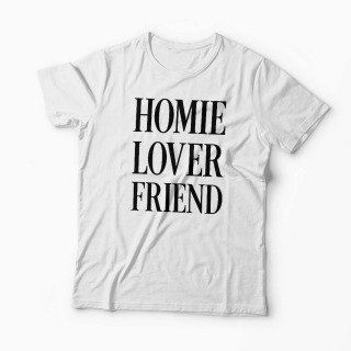 Tricou Homie Lover Friend