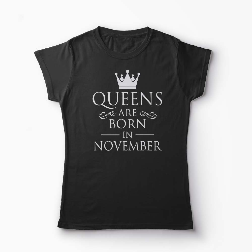 Tricou Kings Queens Are Born in November - Femei-Negru