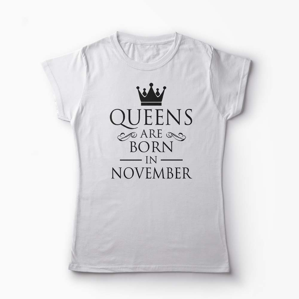 Tricou Kings Queens Are Born in November - Femei-Alb